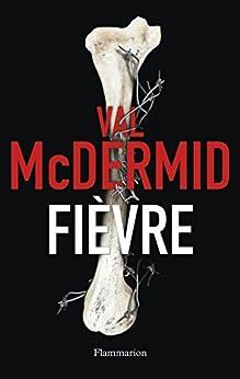 Fièvre par [McDermid, Val]