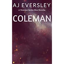 Coleman: A Watcher Series Mini Novella (The Watcher Series)