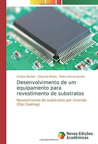 Desenvolvimento de um equipamento para revestimento de substratos: Revestimento de substratos por imersão (Dip Coating) -