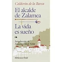 La Vida es Sueño ; El alcalde de Zalamea (Biblioteca Edaf)