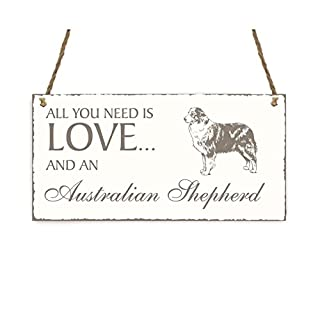 SCHILD Dekoschild « All you need is LOVE and a AUSTRALIAN SHEPHERD » Hund Shabby Vintage Holzschild Türschild