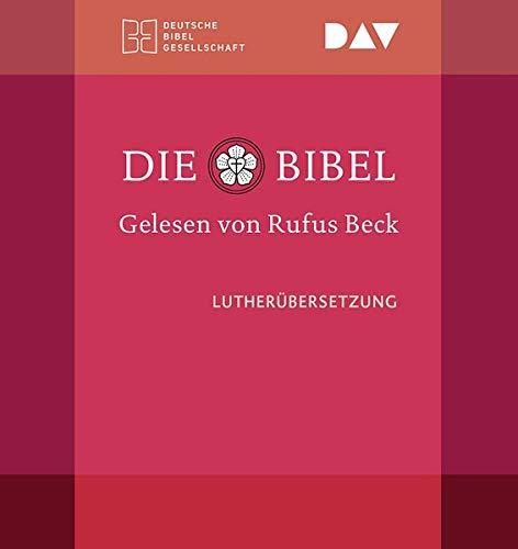 Die Bibel. Gelesen von Rufus Beck: Ungekürzte Lesung des Alten und Neuen Testaments und der Apokryphen in der Lutherübersetzung 2017 (9 mp3-CDs)