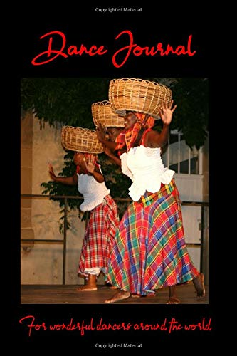 Dance Journal  for wonderful dancers around the world: Ballet dance notebook  dance notepad  black ballerina dance books (Ballet Dance Journals) por Judy John-Baptiste