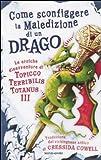 Scarica Libro Come sconfiggere la maledizione di un drago Le eroiche disavventure di un Topicco Terribilis Totanus III (PDF,EPUB,MOBI) Online Italiano Gratis