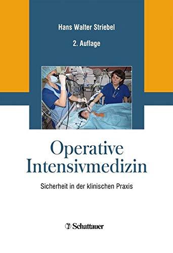 Operative Intensivmedizin: Sicherheit in der klinischen Praxis