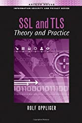 SSL and Tls: Theory and Practice (Artech House Information Security and Privacy) by Rolf Oppliger (2009-08-30)