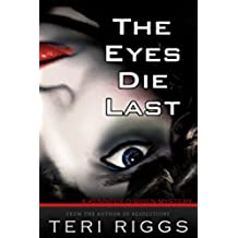 The Eyes Die Last (English Edition)