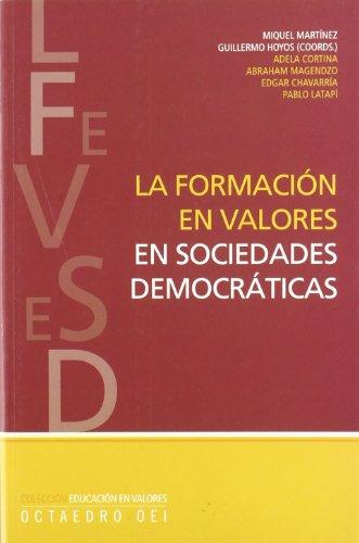 La formación en valores en sociedades democráticas (Educación en valores)