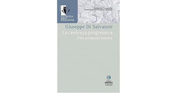 La Credenza Religiosa : La credenza progressiva: una proposta teorica filosofia della