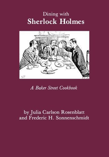 Dining With Sherlock Holmes: A Baker Street Cookbook by Rosenblatt, Julia C. Published by Fordham University Press 1st (first) edition (1993) Paperback