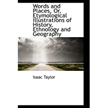 Words & places; illustrations of history, ethnology & geography