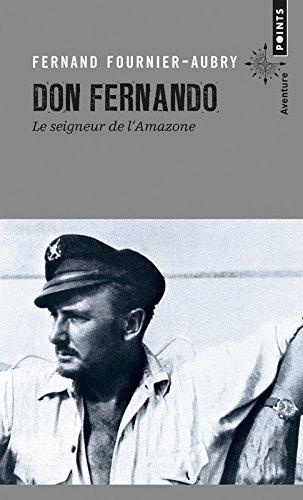 Don Fernando. Le Seigneur de l'Amazone par Fernand Fournier-aubry