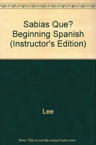 Sabias Que? Beginning Spanish (Instructor's Edition)