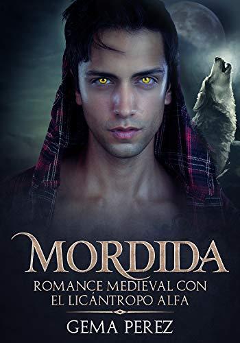 Mordida: Romance Medieval con el Licántropo Alfa (Novela Romántica, Erótica y de Fantasía)