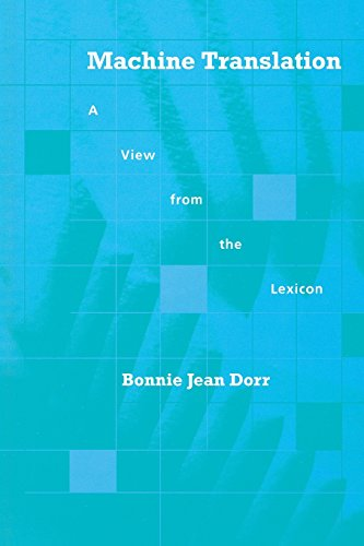 Machine Translation: A View from the Lexicon (Artificial Intelligence Series)