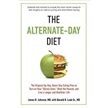 "[( The Alternate-Day Diet: The Original Up-Day, Down-Day Eating Plan to Turn on Your ""Skinny Gene,"" Shed the Pounds, and Live a Longer and Health (Updated, R By Johnson, James B ( Author ) Paperback Dec - 2013)] Paperback"