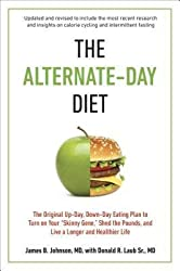 [( The Alternate-Day Diet: The Original Up-Day, Down-Day Eating Plan to Turn on Your