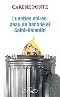 Lunettes noires, peau de banane et Saint-Valentin par Carène Ponte