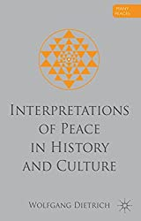 Interpretations of Peace in History and Culture (Many Peaces)