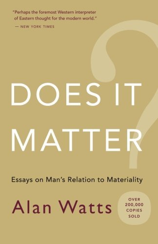 Does It Matter?: Essays on Man's Relation to Materiality by Alan Watts (2007-10-28)