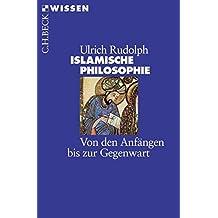 Islamische Philosophie: Von den Anfängen bis zur Gegenwart (Beck'sche Reihe)