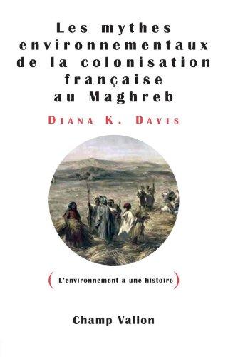 Les mythes environnementaux de la colonisation française par Diana K Davis