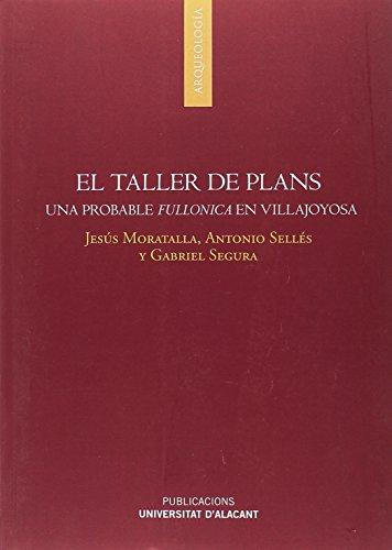 Taller de Plans, El. Una probable fullonica en Villajoyosa (Arqueología) por Jesús Moratalla Jávega