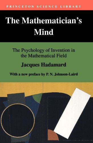 The Mathematician's Mind: The Psychology of Invention in the Mathematical Field (Princeton Science Library) by Jacques Hadamard (1996-09-30)