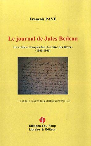 Le journal de Jules Bedeau : Un artilleur franais dans la Chine des Boxers (1900-1901)