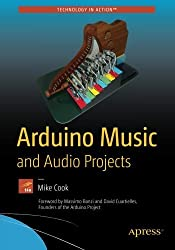 Arduino Music and Audio Projects by Mike Cook (2015-12-09)