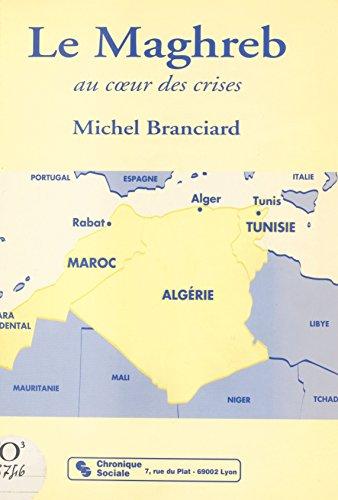 Le Maghreb : au cœur des crises (Comprendre la société)