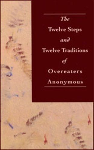 The Twelve Steps and Twelve Traditions of Overeaters Anonymous (English Edition)