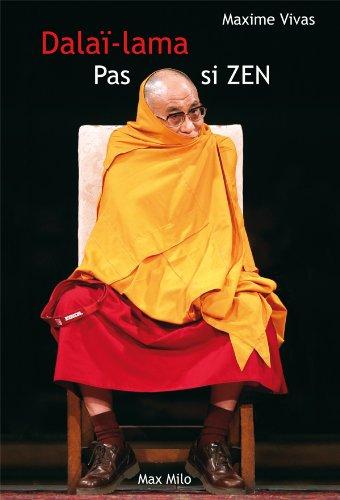Pas si zen: La face cachée du Dalaï-Lama - Essais - documents par Maxime Vivase