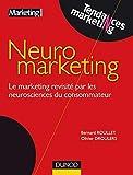 Neuromarketing - Le marketing revisité par les neurosciences du consommateur