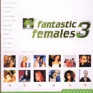 Mtv Fantastic Females 3 by Various Artists, Britney Spears, Sinead O'connor, Macy Gray, Melanie C, Lara Fab (2001-02-13)