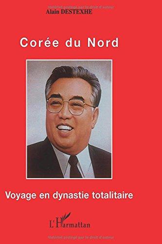 Core du Nord, voyage en dynastie totalitaire