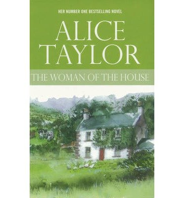 [(The Woman of the House)] [ By (author) Alice Taylor ] [July, 2006]