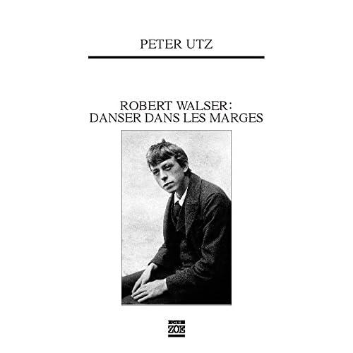 Robert Walser : danser dans les marges