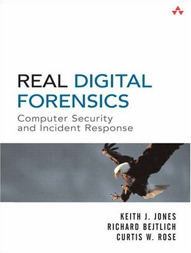 Real Digital Forensics: Computer Security and Incident Response by Keith J. Jones (2005-10-03)