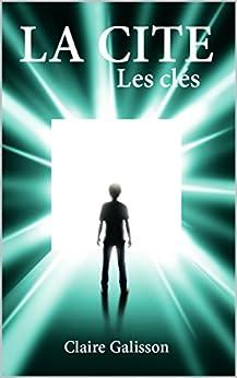 La Cité: Les clés par [Galisson, Claire]