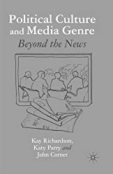 Political Culture and Media Genre: Beyond the News