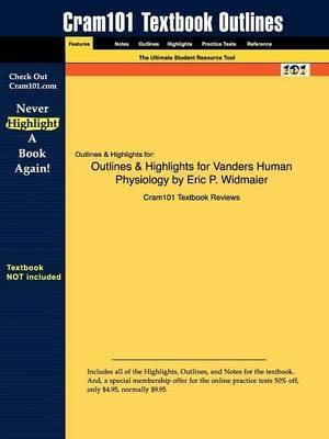 [Outlines & Highlights for Vanders Human Physiology by Eric P. Widmaier] (By: Cram101 Textbook Reviews) [published: December, 2009]