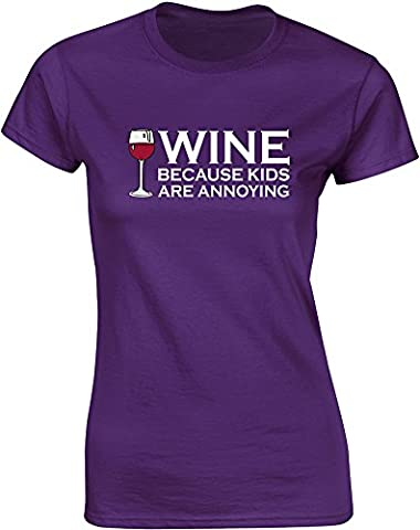 Wine, Because Kids Are Annoying, Mesdames T-shirt imprimé - Pourpre/Blanc/Transfert 2XL = 98-102cm