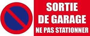 """Panneau signalétique stationnement interdit """"sortie de garage"""""""
