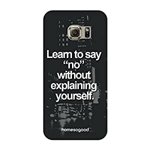 HomeSoGood Learn To Say No Quote Transparent 3D Mobile Case For Samsung S6 Edge ( Back Cover)