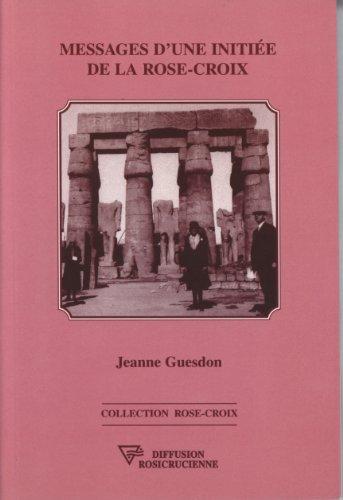 Messages d'une initiée de la Rose-Croix por Jacques Guesdon