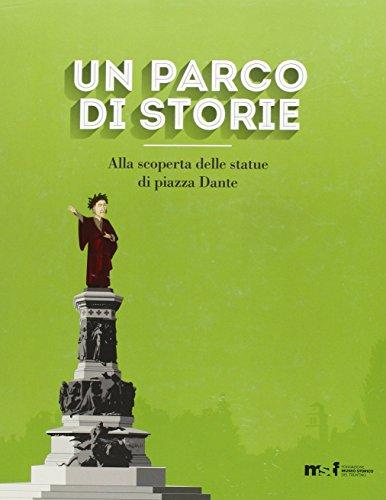 Un parco di storie. Alla scoperta delle statue di piazza Dante. Ediz. illustrata
