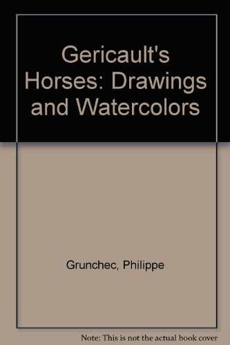 Gericault's Horses: Drawings and Watercolors
