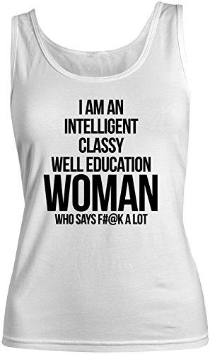 I Am An Intelligent Classy Well Education Women Who Says F**k A Lot Femme Tank Top Debardeur Blanc