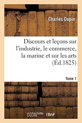 Discours et leçons sur l'industrie, le commerce, la marine...